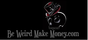 Be Weird Make Money