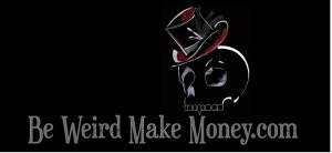 Be Weird Make Money